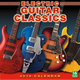 2014 Electric Guitar Classics Wall Calendar