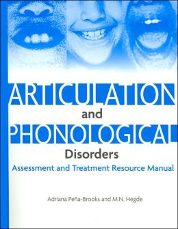 Articulation and Phonological Disorders: Assessment and Treatment Resource Manual