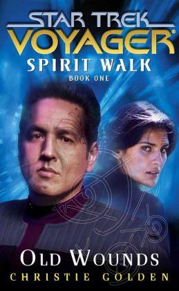 Star Trek Voyager: Spirit Walk #1: Old Wounds