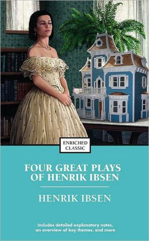 Four Great Plays of Henrik Ibsen: A Doll's House, The Wild Duck, Hedda Gabler, The Master Builder