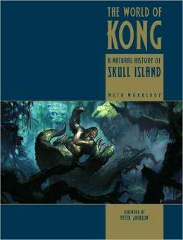 The World of King Kong: A Natural History of Skull Island