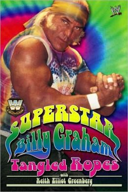 WWE Legends: Superstar Billy Graham: Tangled Ropes