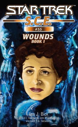 Star Trek S.C.E. #55: Wounds, Book 1