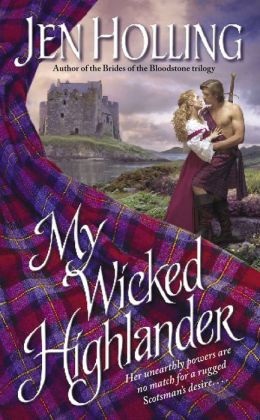 My Wicked Highlander: The MacDonell Brides Trilogy