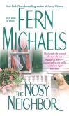 Book Cover Image. Title: The Nosy Neighbor, Author: Fern Michaels