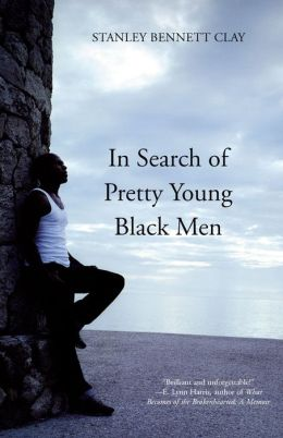 In Search of Pretty Young Black Men: A Novel