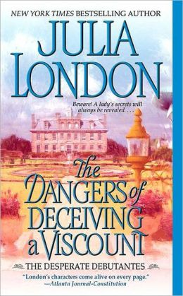 The Dangers of Deceiving a Viscount (Desperate Debutantes Series #3)