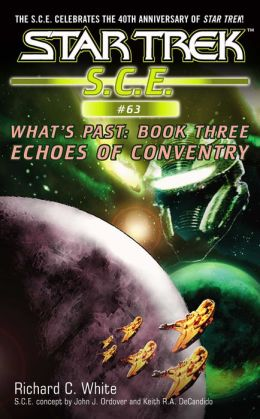 Star Trek S.C.E. #63: What's Past #3: Echoes of Coventry
