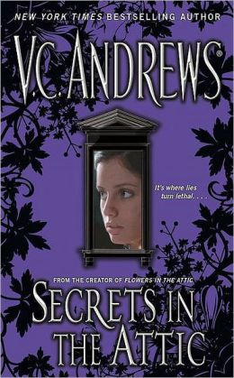 Secrets in the Attic (V. C. Andrews' Secrets Series #1)