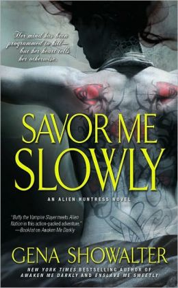 Savor Me Slowly (Alien Huntress Series #3)