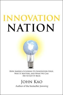 Innovation Nation: How America Is Losing Its Innovation Edge, Why It Matters, and What We Can Do to Get It Back