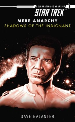 Star Trek: Mere Anarchy #3: Shadows of the Indignant