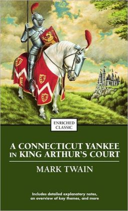 A Connecticut Yankee in King Arthur's Court (Enriched Classics Series)