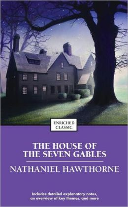 The House of the Seven Gables (Enriched Classics Series)