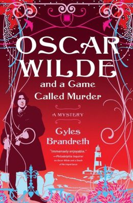 Oscar Wilde and a Game Called Murder (Oscar Wilde Mystery Series #2)
