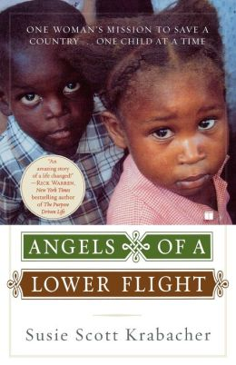 Angels of a Lower Flight: One Woman's Mission to Save a Country... One Child at a Time
