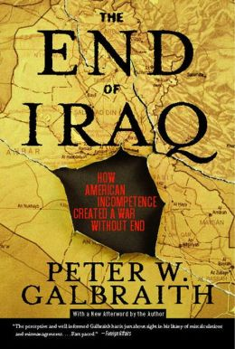 The End of Iraq: How American Incompetence Created a War Without End