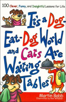 It's a Dog-Eat-Dog World and Cats Are Waiting Tables