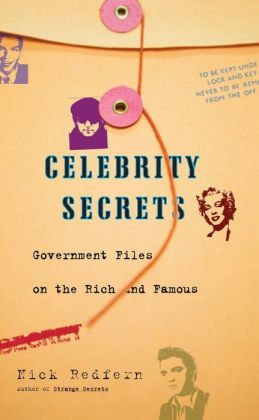 Celebrity Secrets: Official Government Files on the Rich and Famous