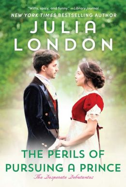 The Perils of Pursuing a Prince (Desperate Debutantes Series #2)