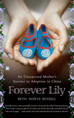 Forever Lily: An Unexpected Mother's Journey to Adoption in China