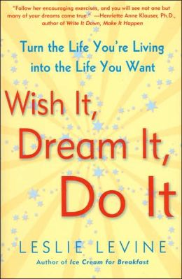 Wish It, Dream It, Do It