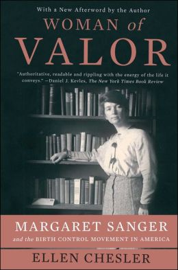 Woman of Valor: Margaret Sanger and the Birth Control Movement in America