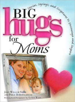 Big Hugs for Moms (Big Hugs Series)