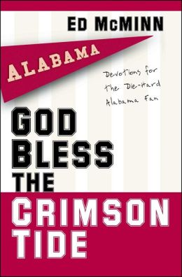 God Bless the Crimson Tide: Devotions for the Die-Hard Alabama Fan