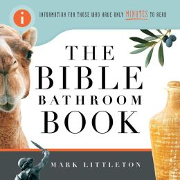 The Bible Bathroom Book: Information for Those Who Have Only Minutes to Read