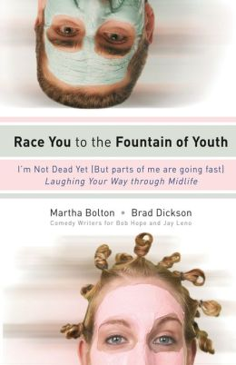 Race You to the Fountain of Youth: I'm Not Dead Yet! (but Parts of Me Are Going Fast!)