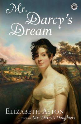 Mr. Darcy's Dream: A Novel