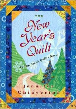 The New Year's Quilt (Elm Creek Quilts Series #11)