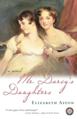 Mr. Darcy's Daughters: A Novel