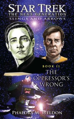 Star Trek The Next Generation: Slings and Arrows #2: The Oppressor's Wrong
