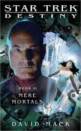 Star Trek Destiny #2 - Mere Mortals