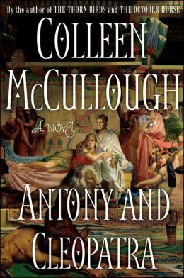 Antony and Cleopatra (Masters of Rome Series #7)