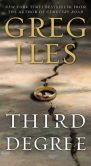 Book Cover Image. Title: Third Degree, Author: Greg Iles
