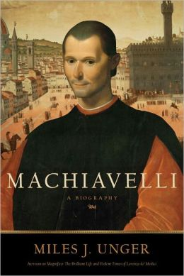 Machiavelli: A Biography