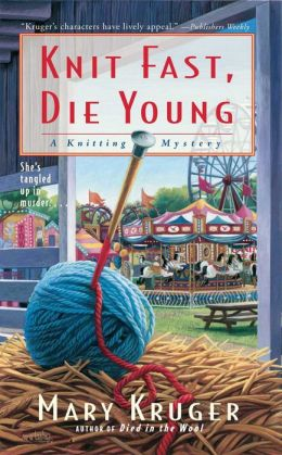 Knit Fast, Die Young (Knitting Mystery Series #2)