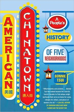 American Chinatown: A People's History of Five Neighborhoods