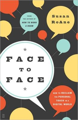Face to Face: How to Reclaim the Personal Touch in a Digital World