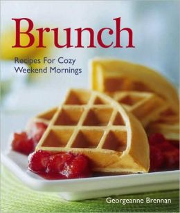 Brunch: Recipes for Cozy Weekend Mornings