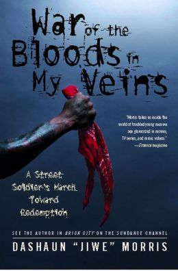 War of the Bloods in My Veins: A Street Soldier's March Toward Redemption