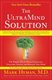 Mark Hyman - The UltraMind Solution: Fix Your Broken Brain by Healing Your Body First