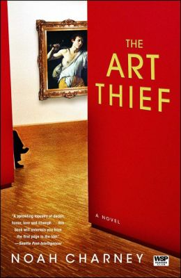 The Art Thief: A Novel