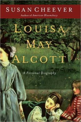 Louisa May Alcott: A Personal Biography