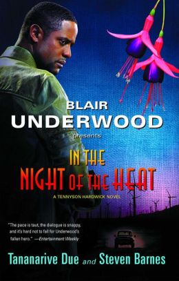 Blair Underwood Presents: In the Night of the Heat (Tennyson Hardwick Series #2)