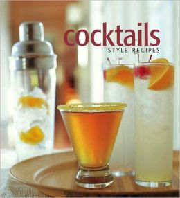 Cocktails: Style Recipes