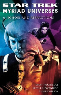 Star Trek: Myriad Universes: Echoes and Refractions